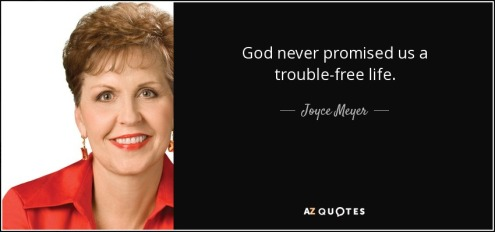 quote-god-never-promised-us-a-trouble-free-life-joyce-meyer-19-80-58[1]